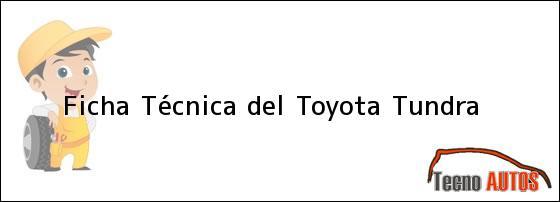 Ficha Técnica del <i>Toyota Tundra</i>