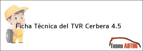 Ficha Técnica del TVR Cerbera 4.5