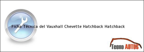 Ficha Técnica del Vauxhall Chevette Hatchback Hatchback