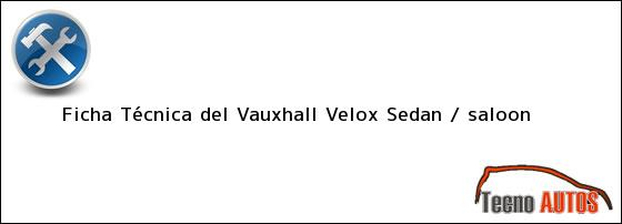 Ficha Técnica del Vauxhall Velox Sedan / saloon