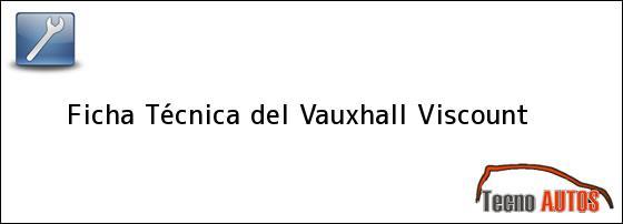 Ficha Técnica del <i>Vauxhall Viscount</i>