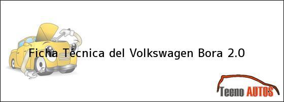 Ficha Técnica del Volkswagen Bora 2.0