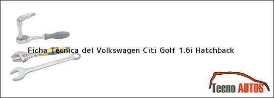 Ficha Técnica del Volkswagen Citi Golf 1.6i Hatchback