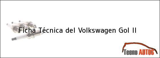 Ficha Técnica del <i>Volkswagen Gol II</i>