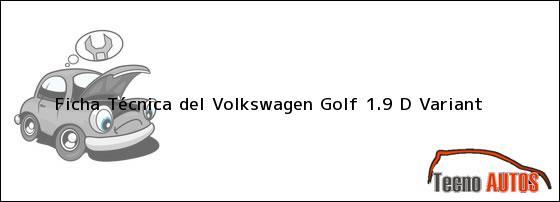 Ficha Técnica del Volkswagen Golf 1.9 D Variant