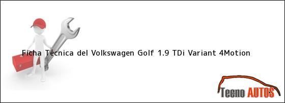 Ficha Técnica del Volkswagen Golf 1.9 TDi Variant 4Motion