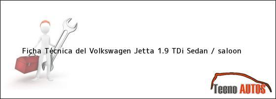 Ficha Técnica del Volkswagen Jetta 1.9 TDI Sedan / saloon