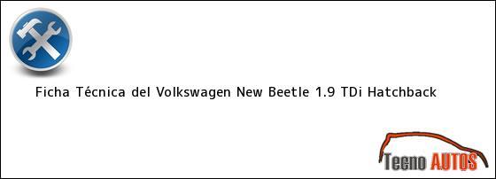 Ficha Técnica del Volkswagen New Beetle 1.9 TDI Hatchback