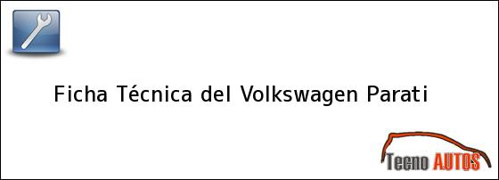 Ficha Técnica del <i>Volkswagen Parati</i>