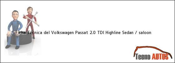 Ficha Técnica del Volkswagen Passat 2.0 TDi Highline Sedan / saloon