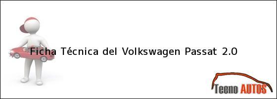 Ficha Técnica del Volkswagen Passat 2.0