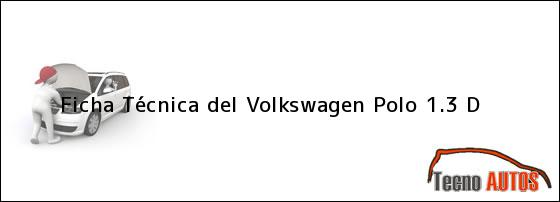 Ficha Técnica del <i>Volkswagen Polo 1.3 D</i>