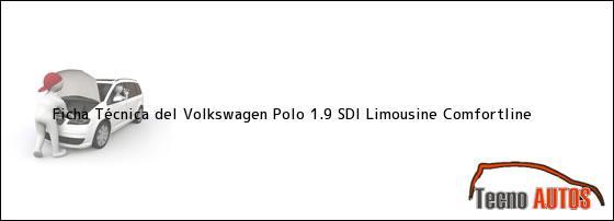 Ficha Técnica del Volkswagen Polo 1.9 SDI Limousine Comfortline