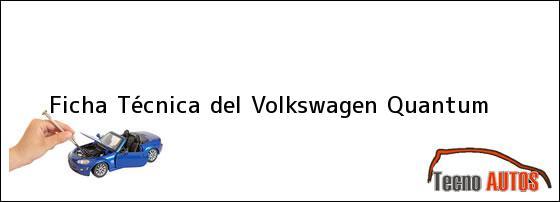 Ficha Técnica del <i>Volkswagen Quantum</i>