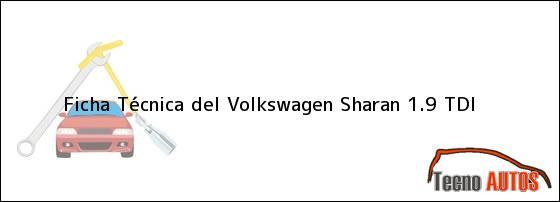 Ficha Técnica del Volkswagen Sharan 1.9 TDi