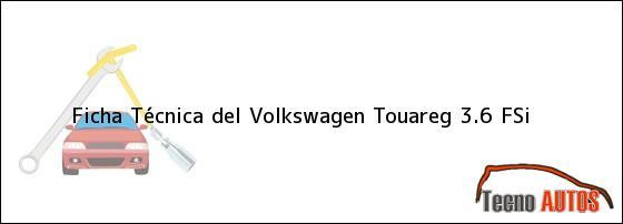 Ficha Técnica del Volkswagen Touareg 3.6 FSi
