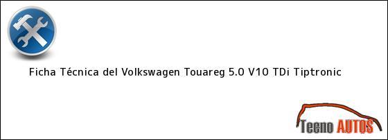 Ficha Técnica del Volkswagen Touareg 5.0 V10 TDi Tiptronic