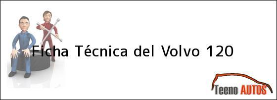 Ficha Técnica del <i>Volvo 120</i>