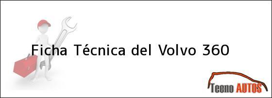 Ficha Técnica del <i>Volvo 360</i>