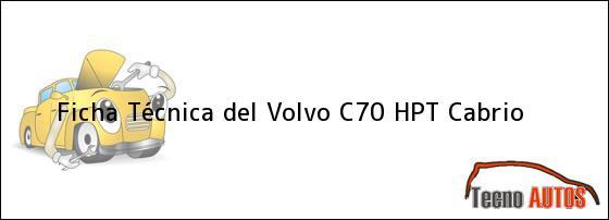 Ficha Técnica del <i>Volvo C70 HPT Cabrio</i>