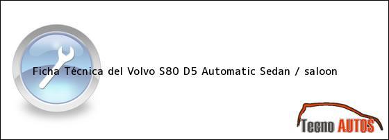 ... Volvo S80 D5 Automatic Sedan / saloon, ensamblado en 2001 | tecnoautos