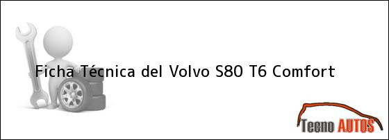 Ficha Técnica del <i>Volvo S80 T6 Comfort</i>