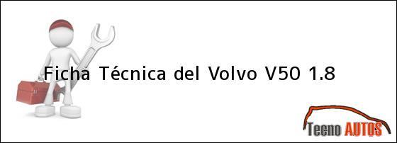 Ficha Técnica del Volvo V50 1.8