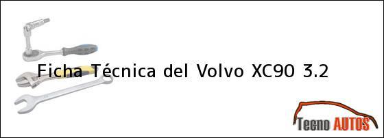 Ficha Técnica del <i>Volvo XC90 3.2</i>