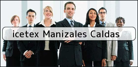 <b>icetex Manizales Caldas</b>