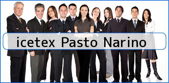 <b>icetex Pasto Narino</b>