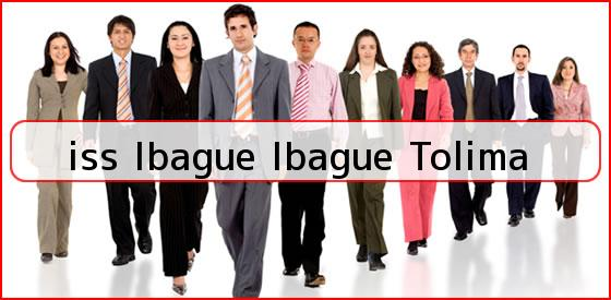 <b>iss Ibague Ibague Tolima</b>