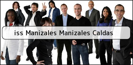 <b>iss Manizales Manizales Caldas</b>