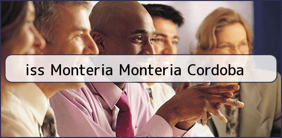 <b>iss Monteria Monteria Cordoba</b>