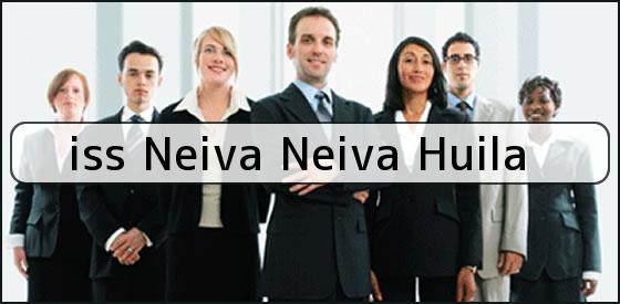 <b>iss Neiva Neiva Huila</b>
