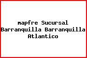 <i>mapfre Sucursal Barranquilla Barranquilla Atlantico</i>