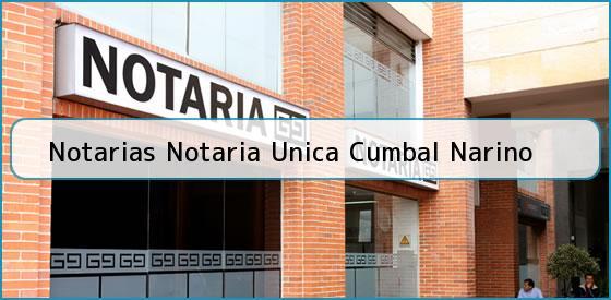 Notarias Notaria Unica Cumbal Narino