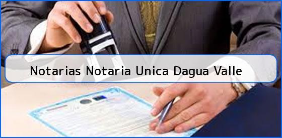 Notarias Notaria Unica Dagua Valle