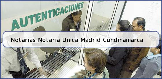 Notarias Notaria Unica Madrid Cundinamarca