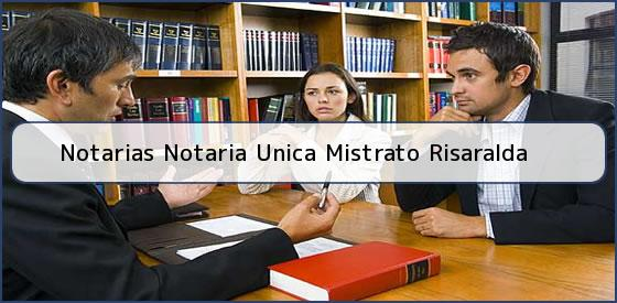 Notarias Notaria Unica Mistrato Risaralda