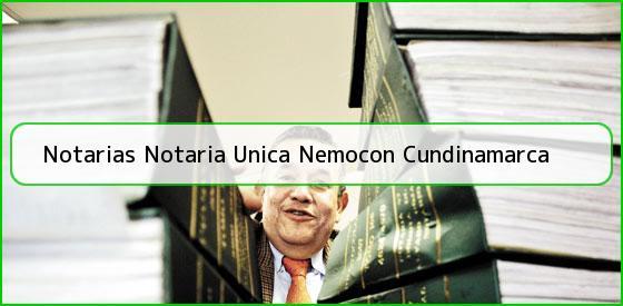 Notarias Notaria Unica Nemocon Cundinamarca