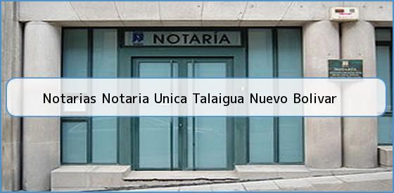 Notarias Notaria Unica Talaigua Nuevo Bolivar