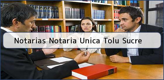 Notarias Notaria Unica Tolu Sucre