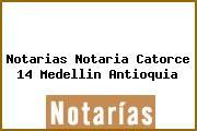 Notarias Notaria Catorce 14 Medellin Antioquia