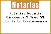 Notarias Notaria Cincuenta Y Tres 53 Bogota Dc Cundinamarca