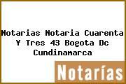 Notarias Notaria Cuarenta Y Tres 43 Bogota Dc Cundinamarca
