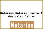 Notarias Notaria Cuarta 4 Manizales Caldas