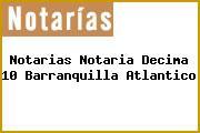 Notarias Notaria Decima 10 Barranquilla Atlantico