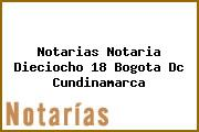 Notarias Notaria Dieciocho 18 Bogota Dc Cundinamarca