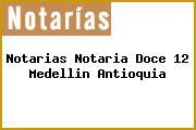 Notarias Notaria Doce 12 Medellin Antioquia