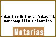 Notarias Notaria Octava 8 Barranquilla Atlantico